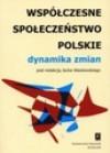 Współczesne społeczeństwo polskie. Dynamika zmian - Jacek Wasilewski