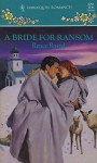A Bride for Ransom (Bridal Collection) (Harlequin Romance #3251) - Renee Roszel