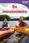 En Movimiento = On the Move - Dona Herweck Rice