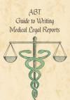 ABT Guide to medico legal reports - Alan Moran, Henar Acebes Garrido