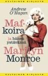 Maf-koira ja hänen ystävänsä Marilyn Monroe - Andrew O'Hagan, Heikki Karjalainen