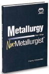 Metallurgy for the Non-Metallurgist - Harry Chandler
