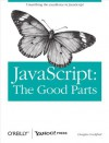 JavaScript: The Good Parts: The Good Parts - Douglas Crockford