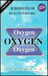 Oxygen Oxygen Oxygen (Dr. Donsbach Tells You What You Need to Know About) - Kurt W. Donsbach