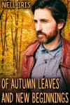 Of Autumn Leaves and New Beginnings - Nell Iris