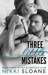 Three Little Mistakes - Nikki Sloane