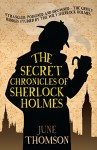 The Secret Chronicles of Sherlock Holmes (Sherlock Holmes Collection) - June Thomson