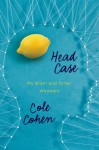 Head Case: My Brain and Other Wonders - Cole Cohen