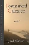 Postmarked Calexico - Jim Davidson