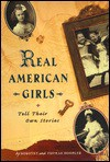 Real American Girls Tell Their Own Stories: Messages from the Heart and Heartland - Dorothy Hoobler