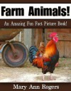Farm Animals: An Amazing Fun Fact Picture Book - Mary Ann Rogers