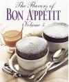 Flavors of Bon Appetit, Vol. 5, The (Flavors of Bon Appetit) - Bon Appétit Magazine