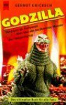 Godzilla - Gernot Gricksch, Gernod Griecksch