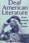 Deaf American Literature: From Carnival to the Canon - Cynthia Peters