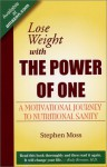 Lose Weight with The Power of One: A Motivational Journey to Nutritional Sanity - Stephen Moss
