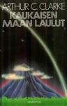 Kaukaisen Maan laulut - Matti Kannosto, Arthur C. Clarke