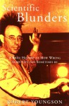 Scientific Blunders: A Brief History of How Wrong Scientists Can Sometimes Be - Robert M. Youngson