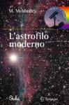 L'Astrofilo Moderno - Martin Mobberley, A. Carbognani