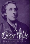 Oscar Wilde - Sheridan Morley