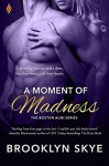 A Moment of Madness - Brooklyn Skye
