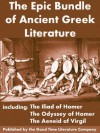 Epic Bundle of Ancient Greek Literature - Odyssey, Iliad & Aeneid (annotated) - Virgil, Homer, Good Time Literature Company
