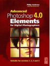 Advanced Photoshop Elements 4.0 for Digital Photographers - Philip Andrews