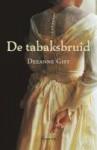 De Tabaksbruid - Deeanne Gist, Lia van Aken