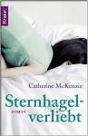 Sternhagelverliebt - Catherine McKenzie, Christiane Meyer