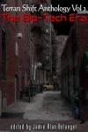 Terran Shift Anthology, Vol 2: The Bio-Tech Era - Jamie Alan Belanger, Paul J. Belanger, D.L. Harvey, Alan Belanger, Timothy Lynch
