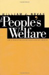 The People's Welfare: Law and Regulation in Nineteenth-Century America (Studies in Legal History) - William J. Novak
