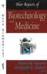 New Aspects in Biotechnology and Medicine - Alexei M. Egorov, Gennady E. Zaikov