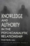 Knowledge and Authority in the Psychoanalytic Relationship: Currents in the Quarterly - Owen Renik