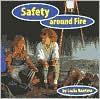 Safety Around Fire - Lucia Raatma, Lucia