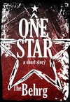 One Star: A Short Story - The Behrg