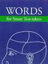 Words for Smart Test-Takers: SAT-ACT-GRE-GMAT - Mark Alan Stewart