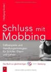 Schluss mit Mobbing: Fallbeispiele und Handlungsstrategien für Schüler, Eltern und Lehrer. Das Buch zur gleichnamigen SAT.1-Sendung - Wolfgang Kindler