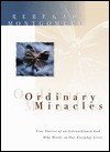Ordinary Miracles: True Stories of an Extraordinary God Who Works in Our Everyday Lives - Rebekah Montgomery