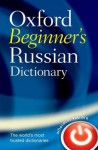 Oxford Beginner's Russian Dictionary - Della Thompson