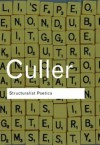 Structuralist Poetics: Structuralism, Linguistics and the Study of Literature (Routledge Classics) - Jonathan Culler