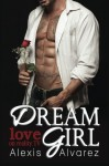 Dream Girl: Love on Reality TV - Alexis Alvarez
