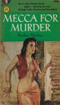 Mecca for Murder - Stephen Marlowe, James Meese