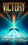 Victory: Book 3 of the Legacy Fleet Trilogy - Nick Webb
