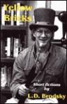 Yellow Bricks: Short Fictions by - Louis Daniel Brodsky