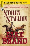 Stolen Stallion (Prologue Western) - Max Brand