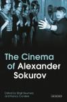 The Cinema of Alexander Sokurov - Birgit Beumers, Nancy Condee