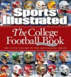Sports Illustrated: The College Football Book - Sports Illustrated, Sports Illustrated