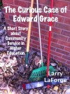 The Curious Case of Edward Grace: A Short Story about Community Service in Higher Education - Larry LaForge