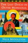 The Last Disco In Outer Mongolia - Nicholas J. Middleton