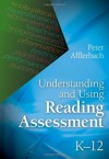 Understanding and Using Reading Assessment, K-12 - Peter Afflerbach