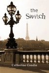 The Switch - Catherine Condie